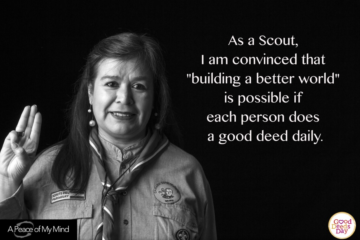 "As a Scout, I am convinced that ""building a better world"" is possible if each person does a good deed daily."