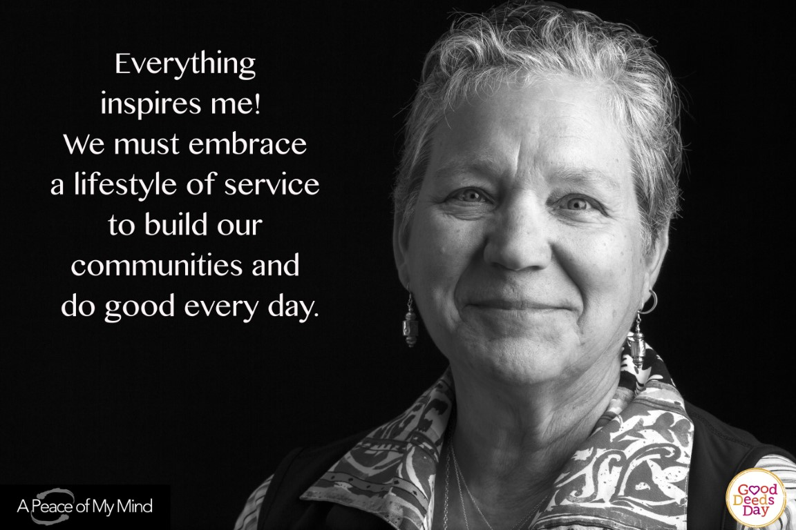 Everything inspires me! We must embrace a lifestyle of service to build our communities and do good every day.