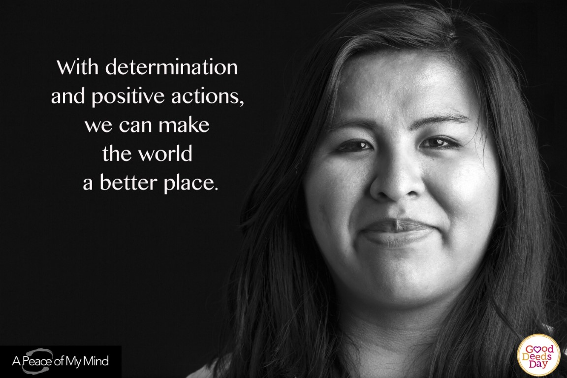 With determination and positive actions, we can make the world a better place.