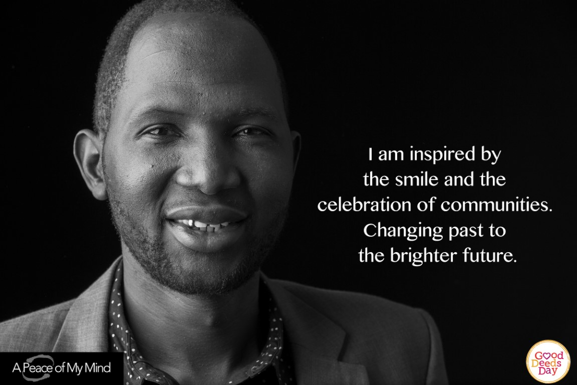 I am inspired by the smile and the celebration of communities. Changing past to the brighter future.