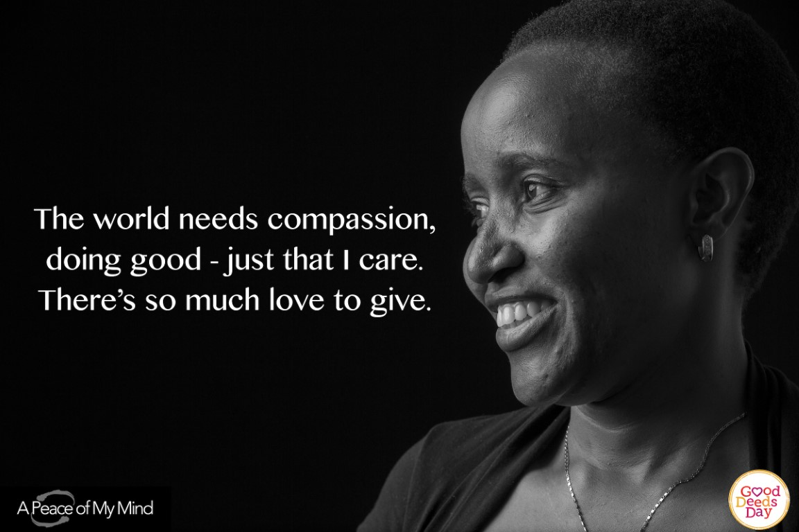 The world needs compassion, doing good - just that I care. There's so much love to give.