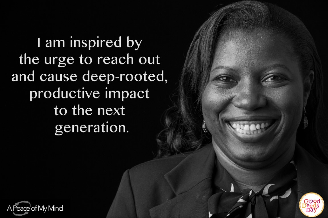 I am inspired by the urge to reach out and cause deep-rooted, productive impact to the next generation.