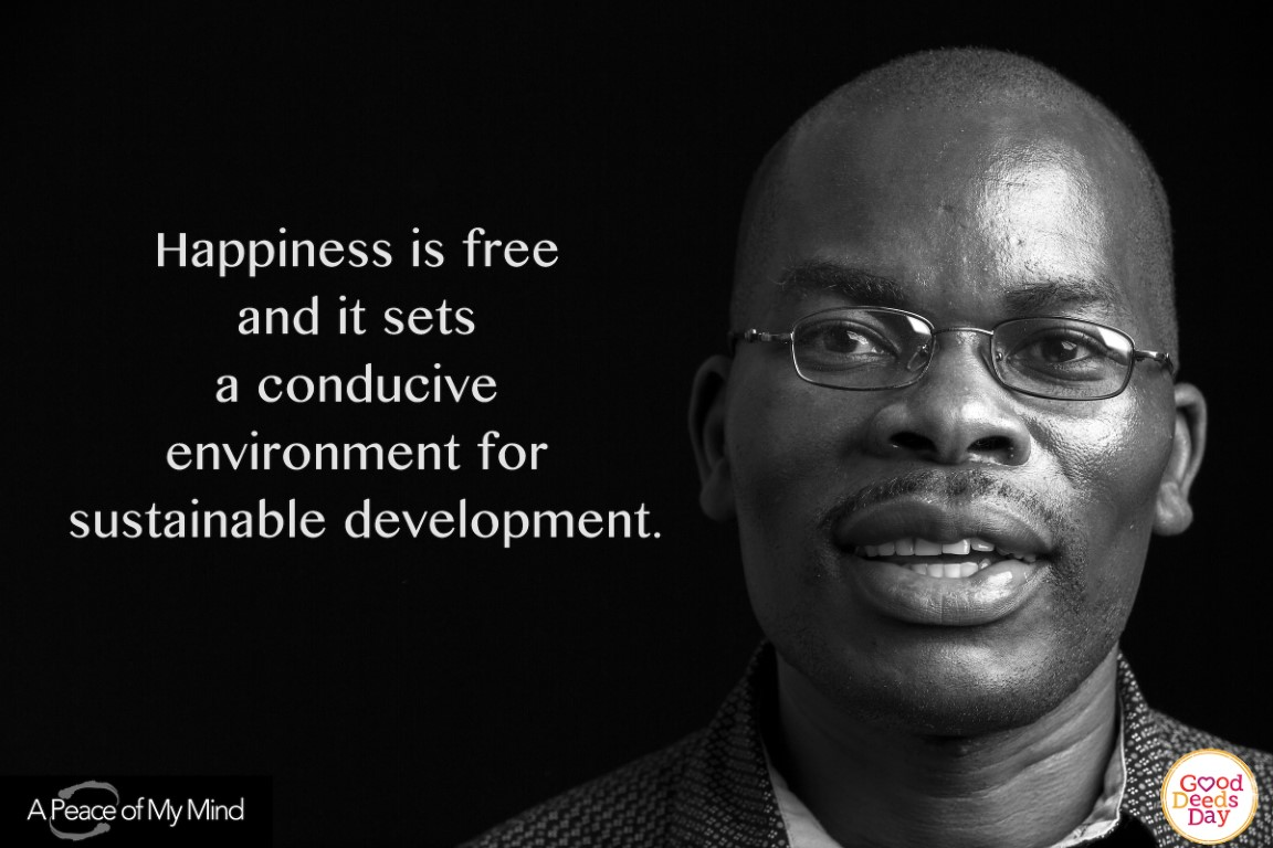 Happiness is free and it sets a conducive environment for sustainable development.