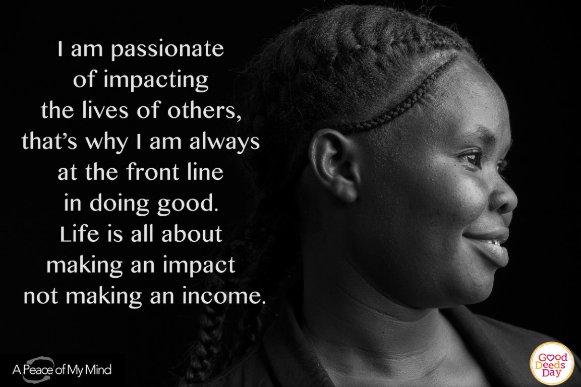 I am passionate of impacting the lives of others, that's why I am always at the front line in doing good. Life is all about making an impact not making an income.