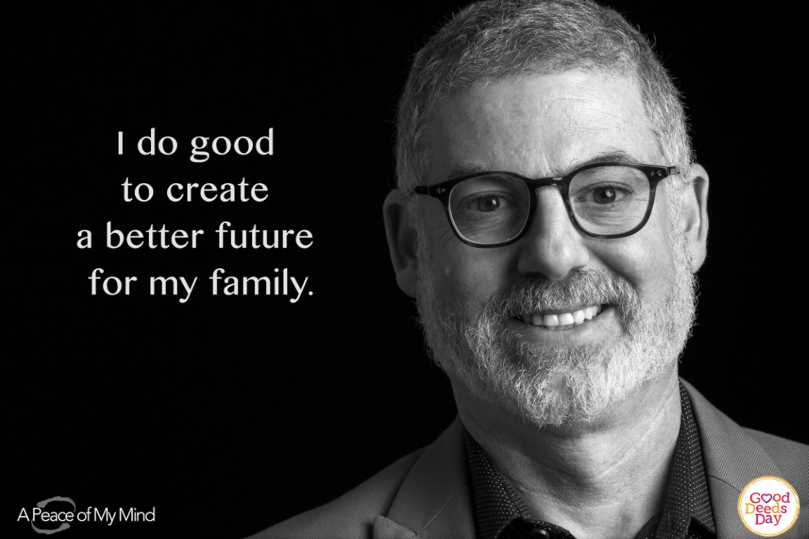 I do good to create a better future for my family.