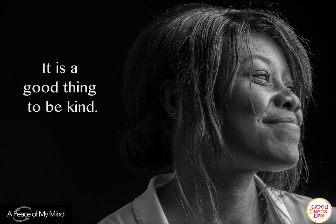 It is a good thing to be kind.