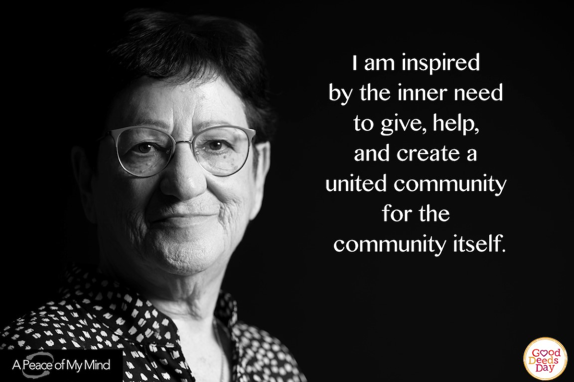 I am inspired by the inner need to give, help, and create a united community for the community itself.