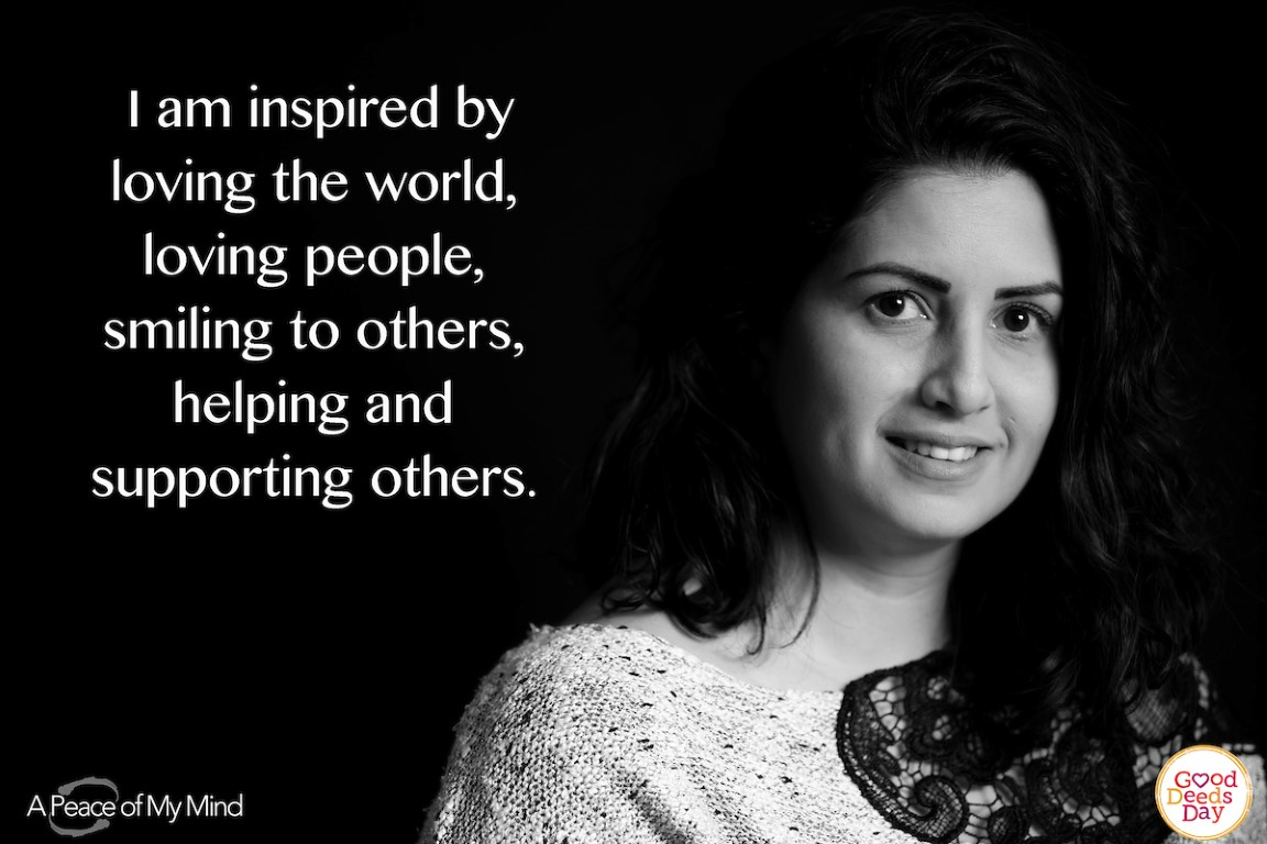I am inspired by loving the world, loving people, smiling to others, helping and supporting others.