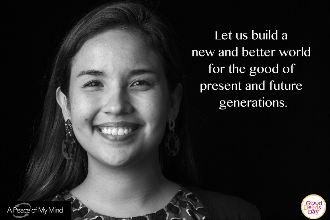 Let us build a new and better world for the good of present and future generations.