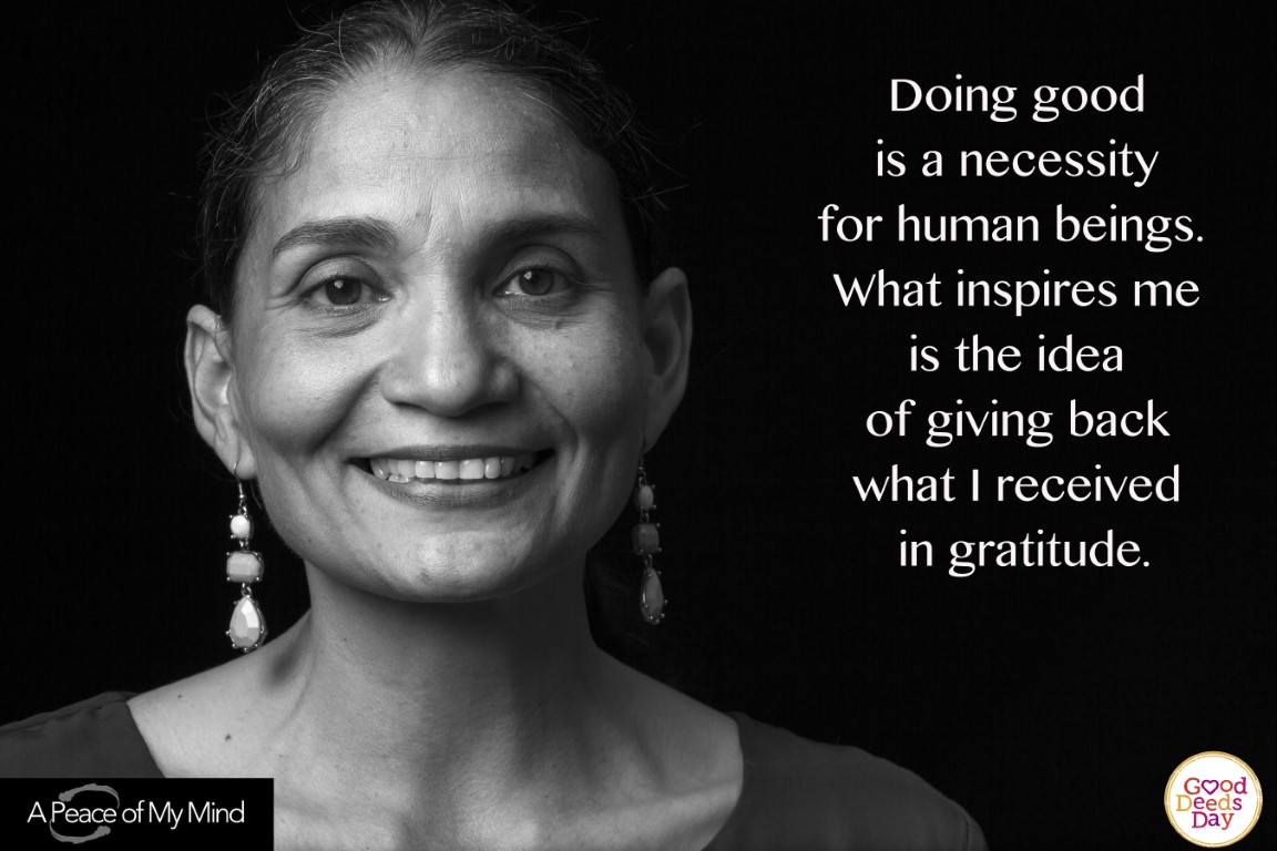 Doing good is a necessity for human beings. What inspires me is the idea of giving back what I received in gratitude.