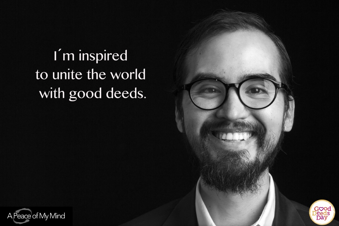 I'm inspired to unite the world with good deeds.