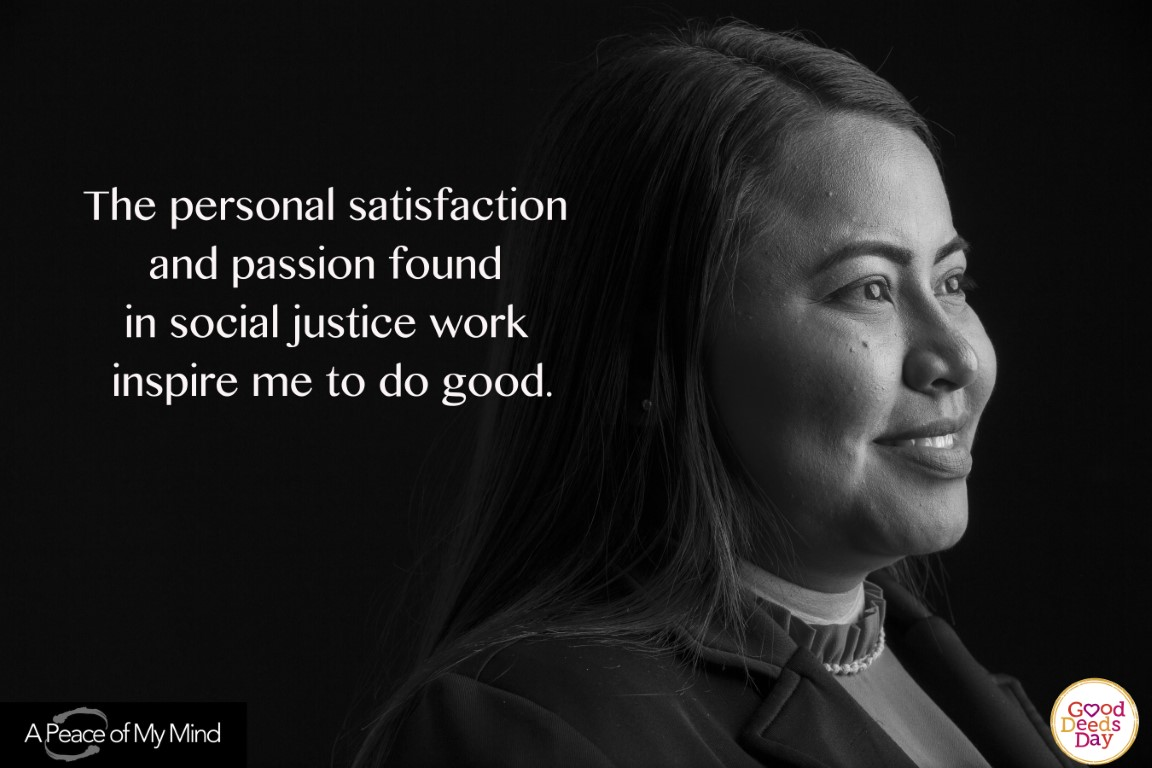 The personal satisfaction and passion found in social justice work inspire me to do good.