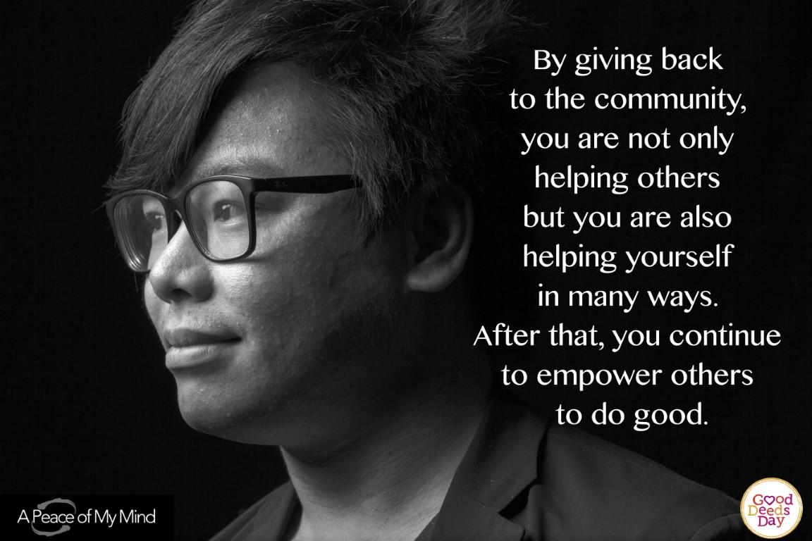 By giving back to the community, you are not only helping others but you are also helping yourself in many ways. After that, you continue to empower others to do good.