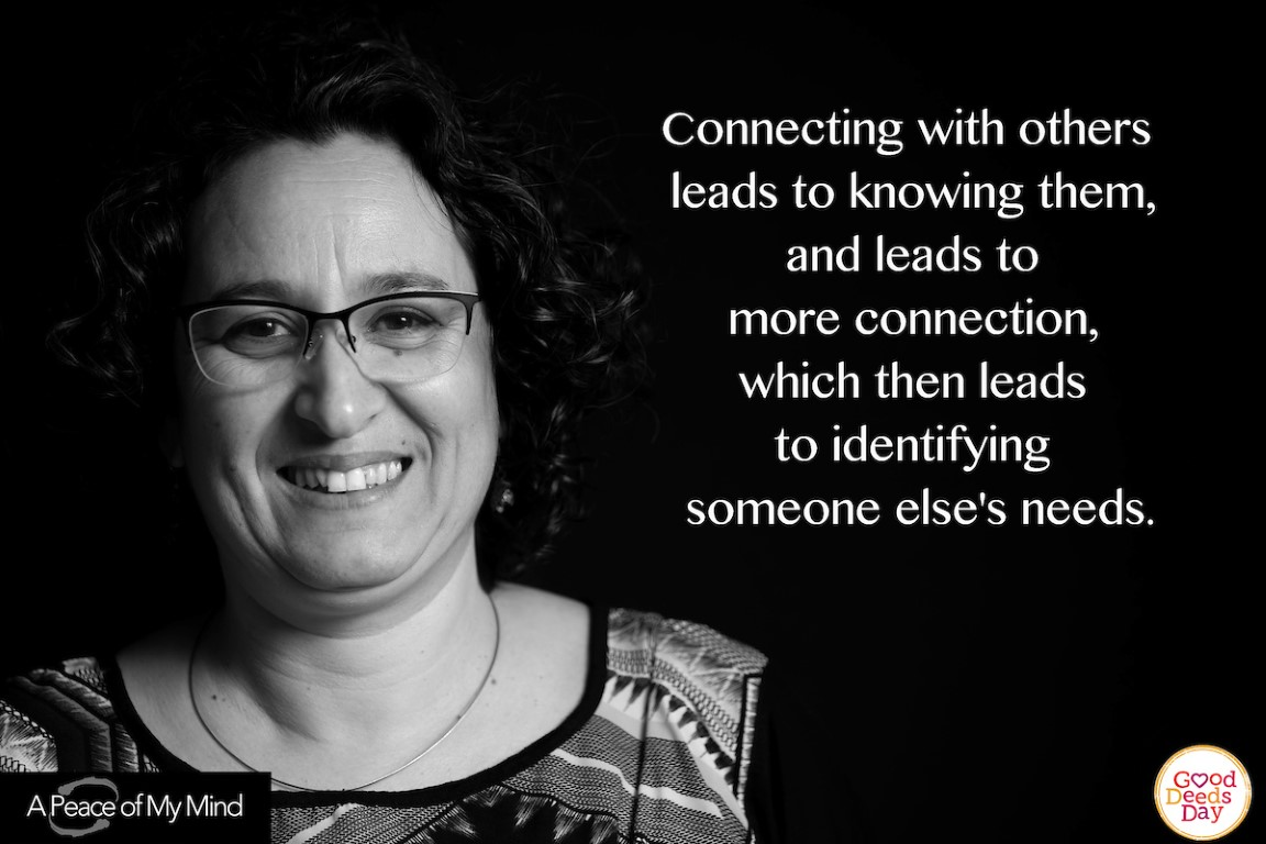 Connection with others leads to knowing them, and leads to more connection, which then leads to identifying someone else's needs.