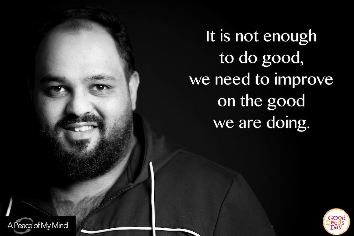 It is not enough to do good, we need to improve on the good we are doing.
